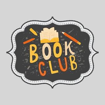 Mão desenhada letras inscrição do clube do livro para convite e cartão de felicitações, promoção, gravuras, folheto, capa e cartazes. ilustração em vetor vintage com fundo de giz.
