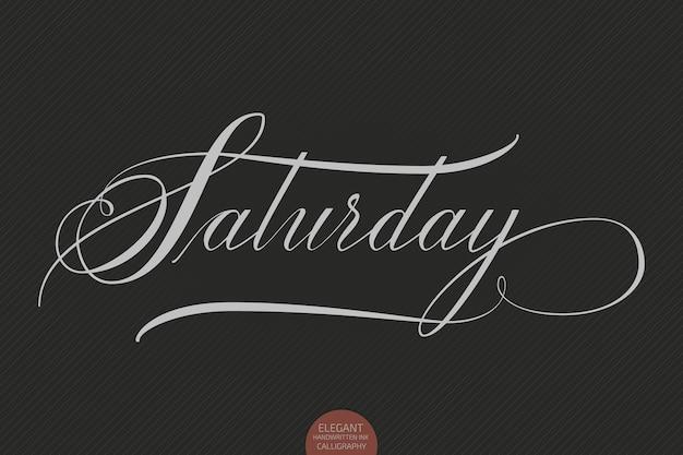 Mão desenhada letras no sábado. caligrafia manuscrita moderna elegante. ilustração em vetor tinta. cartaz de tipografia em fundo escuro. para cartões, convites, impressões etc.
