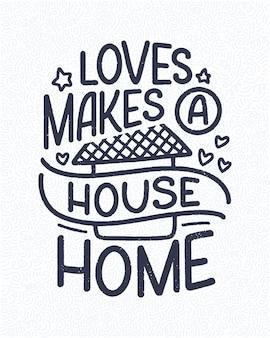 Mão desenhada rotulação citação no estilo de caligrafia moderna sobre casa.