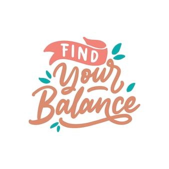 Mão desenhada rotulação design, encontrar o seu equilíbrio
