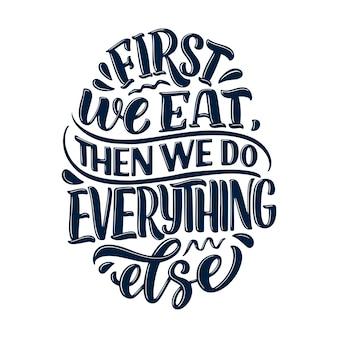 Mão desenhada slogan sobre comida para impressões e cartazes.