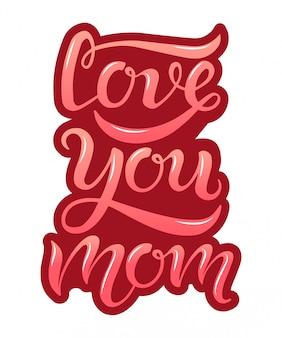 Mão desenhada te amo mãe tipografia letras cartaz no fundo da borgonha