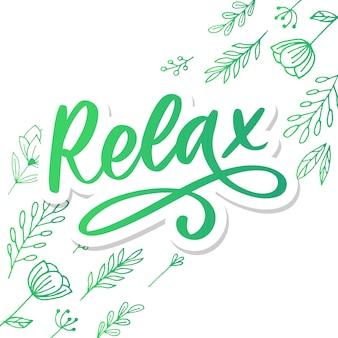 Mão desenhada tipografia letras frase relaxar isolado