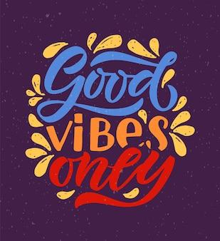 Mão esboçada ilustração vetorial com letras tipografia citação sinal motivacional good vibes only