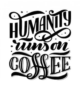 Mão lettering composição com desenho para café ou café.