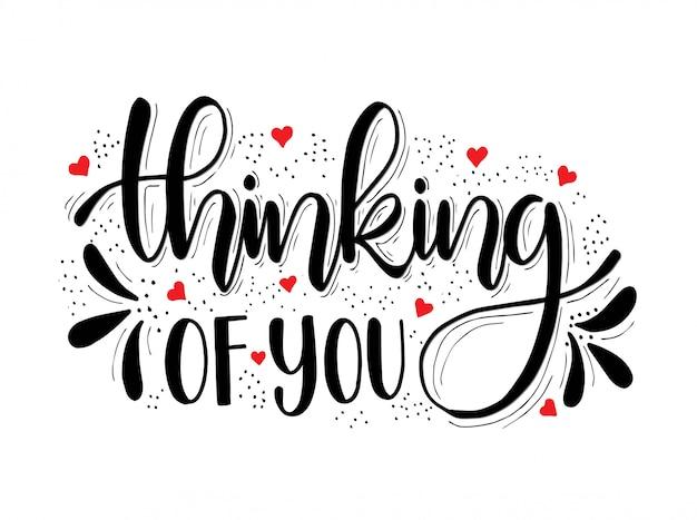Mão lettering inscrição, pensando em você, cartazes de citações motivacionais, texto inspirador, ilustração de caligrafia