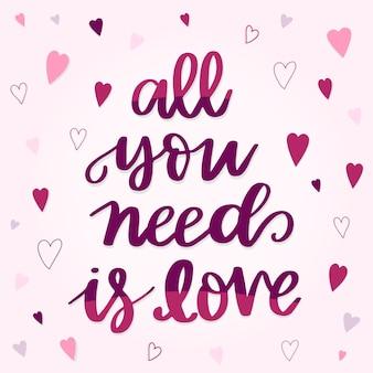 Mão lettering tudo que você precisa é citação de amor