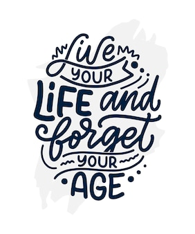 Mão moderna e elegante desenhada letras lema. citação sobre velhice. cartaz de caligrafia motivacional