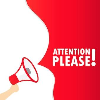 Mão segurando o megafone com atenção, por favor mensagem. alto-falante. banner para negócios, marketing e publicidade. vetor em fundo isolado. eps 10