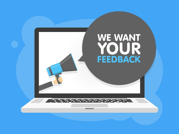Mão segurando o megafone. fundo da tela do laptop laptop. queremos seu feedback no balão de fala. ilustração.