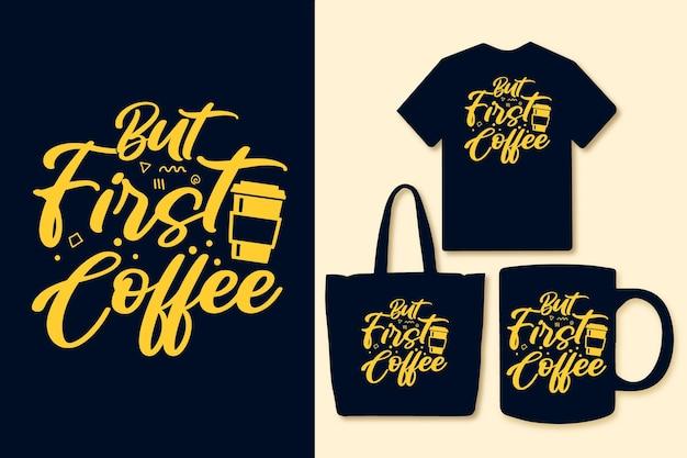 Mas primeiro design de citações de café coloridas de tipografia de café