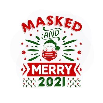 Mascarado e alegre design de vetor de citações de natal premium 2021
