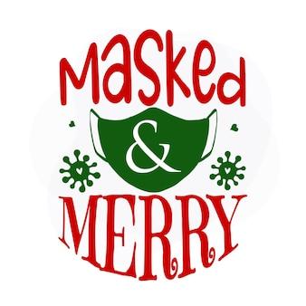 Mascarado e feliz desenho vetorial de citações de natal premium