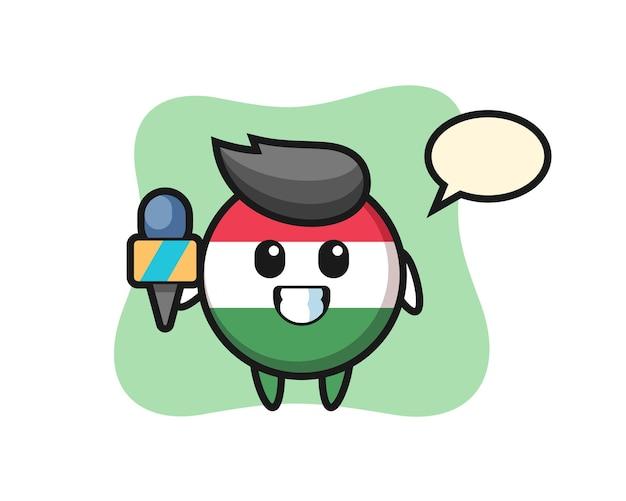 Mascote do personagem do distintivo da bandeira da hungria como repórter de notícias, design de estilo fofo para camiseta, adesivo, elemento de logotipo