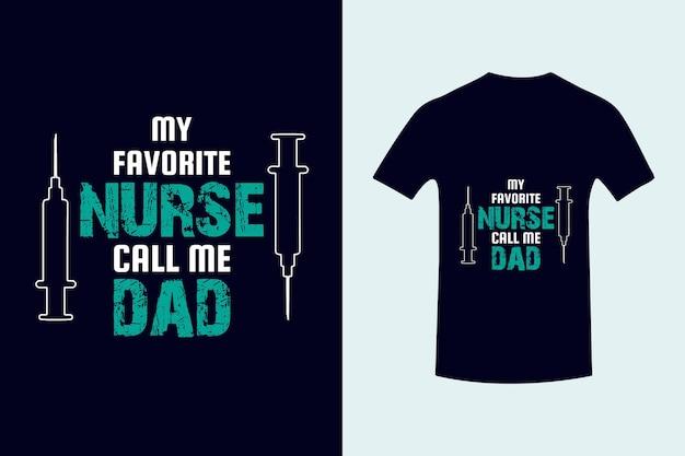 Me chame de pai melhor enfermeira tipografia design de camiseta dia dos pais letras premium vector