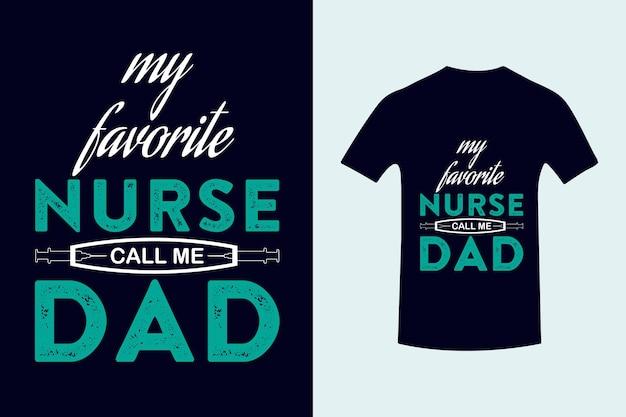 Me chame de pai melhor enfermeira tipografia tshirt designfathers day lettering premium vector