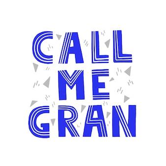 Me chame de vovó citação. letras de vetor de mão desenhada para camiseta, copo, design de cartão