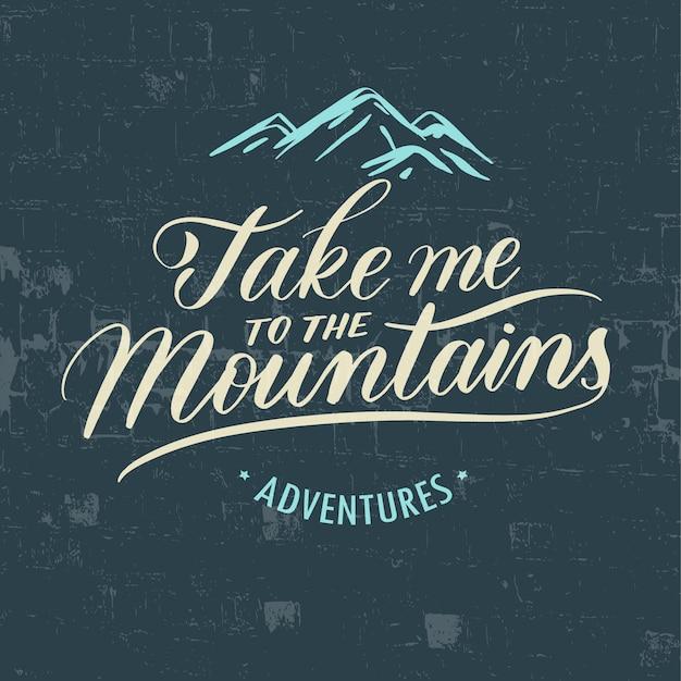 Me leve para as montanhas