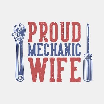 Mecânico orgulhoso de tipografia slogan vintage para design de camisetas
