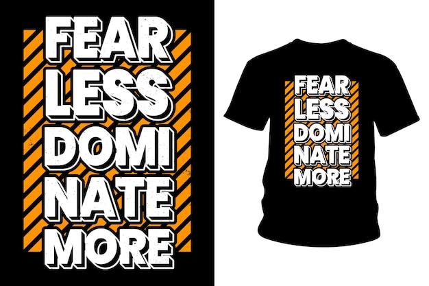 Mede menos domina mais slogan de design de camisetas