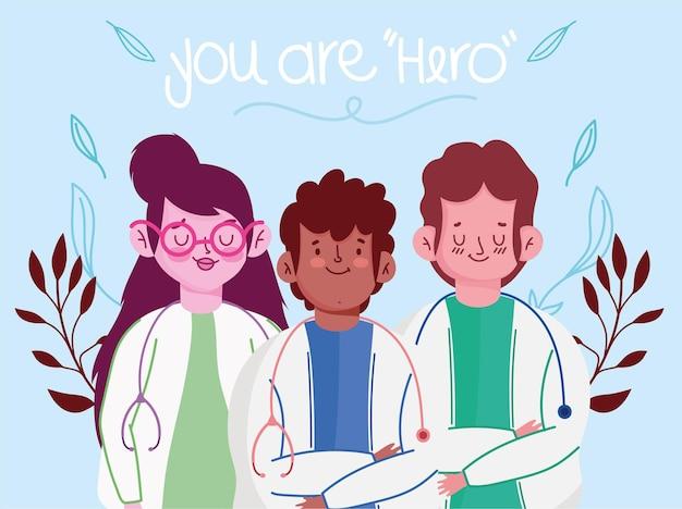 Médicos, mulheres e homens com desenho de casaco e estetoscópio, você é a ilustração do herói