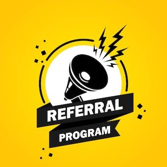 Megafone com banner de bolha do discurso do programa de referência. alto-falante. rótulo para negócios, marketing e publicidade. vetor em fundo isolado. eps 10.