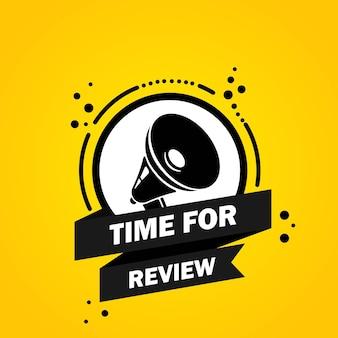 Megafone com tempo para revisar o banner de bolha do discurso. alto-falante. rótulo para negócios, marketing e publicidade. vetor em fundo isolado. eps 10.