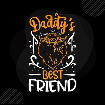 Melhor amigo do papai daddy citação premium vector