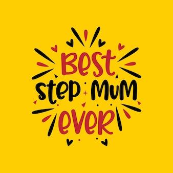 Melhor madrasta de todos os tempos, design de dia das mães para madrasta