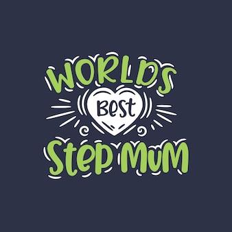 Melhor madrasta do mundo, design do dia das mães para madrasta