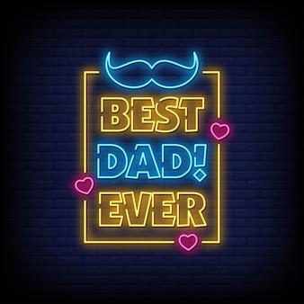 Melhor pai já rotulando sinais de néon
