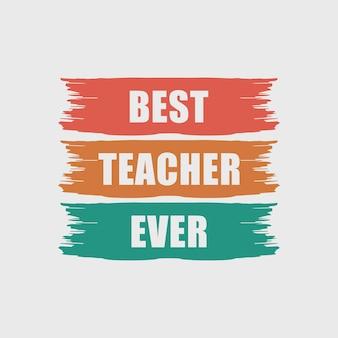 Melhor professor evervintage tipografia professor slogan citação camiseta design ilustração