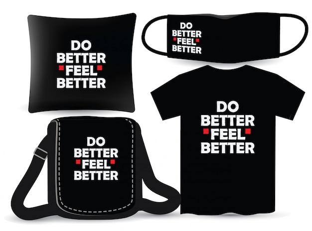 Melhor se sentir melhor design de letras para camiseta e merchandising