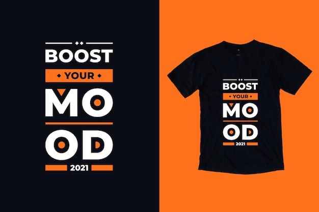 Melhore o seu humor tipografia moderna design de camisetas inspiradoras