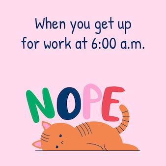 Meme engraçado de gato cansado