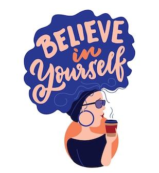Menina dos desenhos animados e citação a frase acredite em si mesma rainha com café para projetos do dia da menina