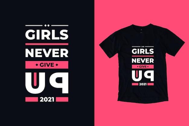 Meninas nunca desistem de tipografia moderna design de camisetas inspiradoras
