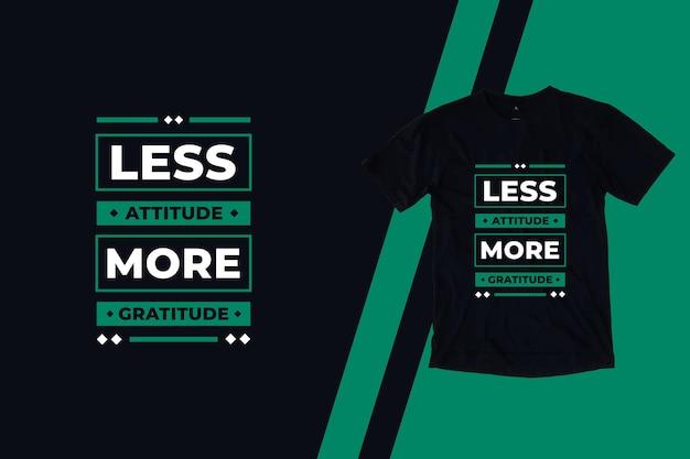 Menos atitude mais gratidão citações modernas design de camiseta