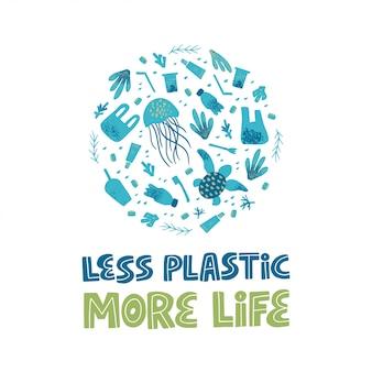 Menos plástico mais letras de vida. contaminação de resíduos e poluição da água, lixo descartável e mar, animais oceânicos. zero desperdício e slogan de estilo de vida livre de plástico