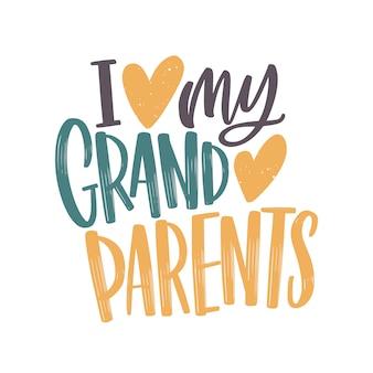 Mensagem de i love my grandparents escrita à mão com uma elegante fonte cursiva e decorada com corações.