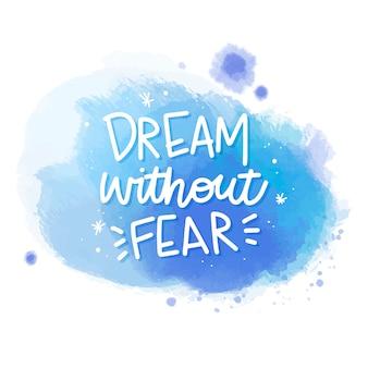 Mensagem de sonho sem medo na mancha de aquarela