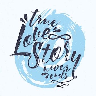 Mensagem de true love story never ends escrita à mão com lindas fontes cursivas