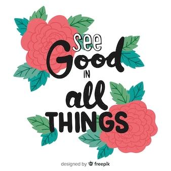 Mensagem positiva com flores: veja bem em todas as coisas