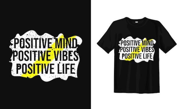 Mente positiva, vibrações positivas, vida positiva.