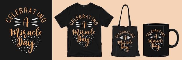 Mercadoria de design de camisetas com citação de dia milagroso