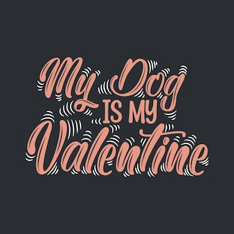 Meu cachorro é meu namorado, design de letras do dia dos namorados para os amantes de cães