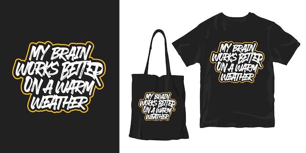 Meu cérebro funciona melhor em um clima quente. palavras inspiradoras tipografia cartaz design de merchandising de t-shirt