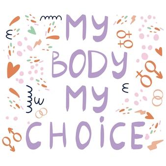 Meu corpo minha escolha llettering cartaz com tipografia.