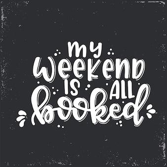 Meu fim de semana está cheio de letras, citações motivacionais