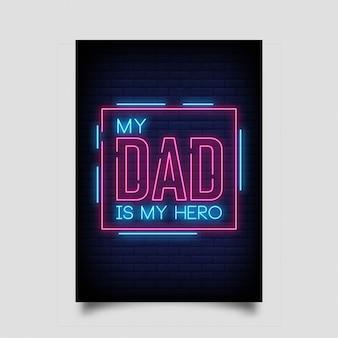 Meu pai é meu herói. cartão feliz do dia do pai no estilo de néon.